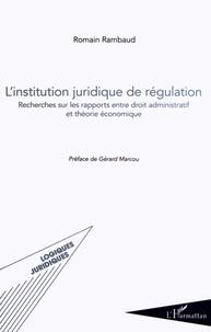 Histoiresdenlire.be L'institution juridique de régulation - Recherches sur les rapports entre droit administratif et théorie économique Image