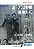 Romain Robinet - La révolution mexicaine - Une histoire étudiante.