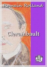 Romain Rolland - Clerambault - Histoire d'une conscience libre pendant la guerre.