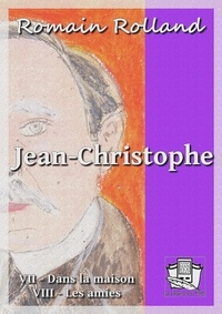 Romain Rolland - Jean-Christophe - Tomes VII et VIII.