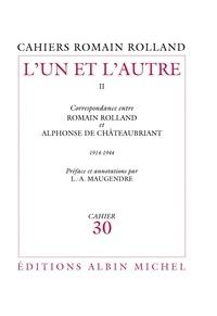 Romain Rolland et Romain Rolland - L'Un et l'Autre - tome 2 - Correspondance entre Romain Rolland et Alphonse de Châteaubriant, (1914-1944), cahier nº30.