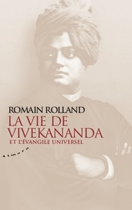 Romain Rolland - La vie de Vivekananda et l'évangile universel.