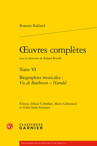 Romain Rolland - Oeuvres complètes - Tome 6, Biographies musicales : Vie de Beethoven ; Haendel.