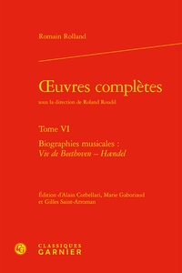 Romain Rolland - Oeuvres complètes - Tome 6, Biographies musicales : Vie de Beethoven - Haendel.