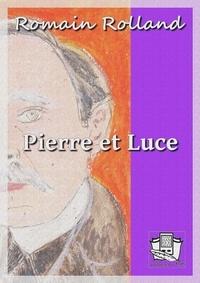 Romain Rolland - Pierre et Luce.