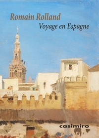 Romain Rolland - Voyage en Espagne.