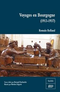 Romain Rolland - Voyages en Bourgogne (1913-1937).