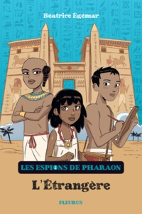 Romain Ronzeau et Béatrice Egémar - L'Étrangère - Les espions du Pharaon - tome 2.