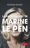 Romain Rosso - La face cachée de Marine Le Pen.