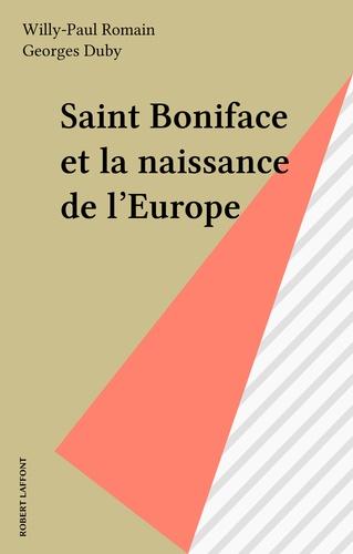 Saint Boniface et la naissance de l'Europe