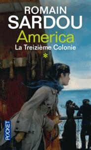 Romain Sardou - America Tome 1 : La Treizième Colonie.