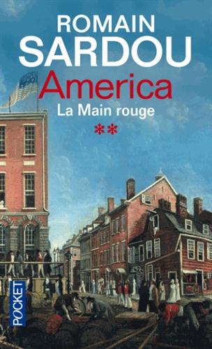 Romain Sardou - America Tome 2 : La Main Rouge.