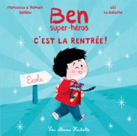Francesca Sardou et Romain Sardou - Ben, super-héros - C'est la rentrée !.