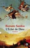 Romain Sardou - L'éclat de Dieu.