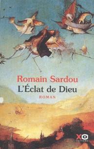 Romain Sardou - L'Eclat de Dieu - Ou Le Roman du Temps.
