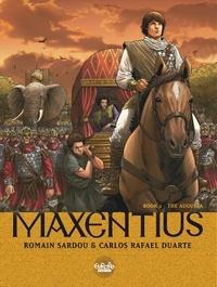 Romain Sardou et Carlos Duarte - Maxentius - Volume 2 - The Augusta.