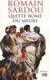 Romain Sardou - Quitte Rome ou meurs.
