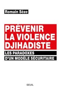 Prévenir la violence djihadiste - Les paradoxes dun modèle sécuritaire.pdf