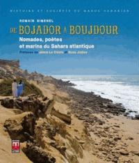 Romain Simenel - De Bojador à Boujdour - Nomades, poètes et marins du Sahara atlantique.