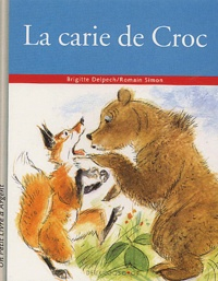 Romain Simon et Brigitte Delpech - La carie de Croc.