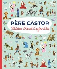 Romain Simon - Père Castor - Histoires d'hier et d'aujourd'hui.