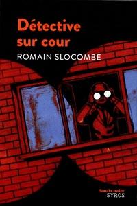 Romain Slocombe - Détective sur cour.