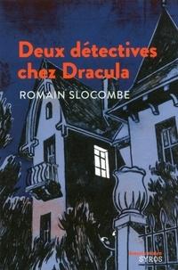 Romain Slocombe - Deux détectives chez Dracula.