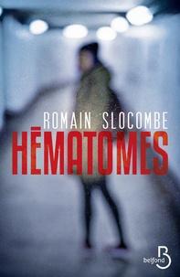 Romain Slocombe - Hématomes.