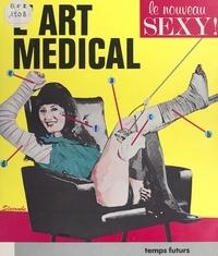 Romain Slocombe et Fred Chalmer - L'art médical.