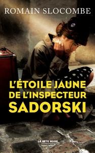 Téléchargement gratuit de manuels scolaires en ligne L'étoile jaune de l'inspecteur Sadorski iBook CHM par Romain Slocombe 9782221187760