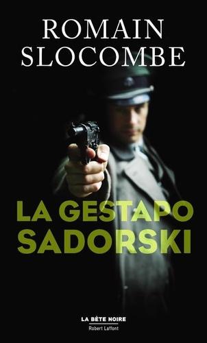 La trilogie de la guerre civile  La gestapo Sadorski