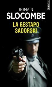 Romain Slocombe - La trilogie de la guerre civile  : La Gestapo Sadorski.