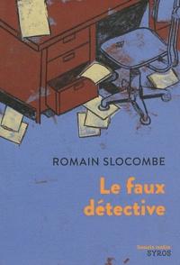 Romain Slocombe - Le faux détective.