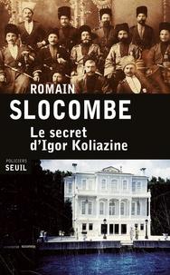 Romain Slocombe - Le secret d'Igor Koliazine.