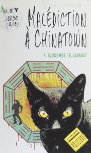 Romain Slocombe et  Lavault - Malédiction à Chinatown.
