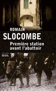 Romain Slocombe - Première station avant l'abattoir.