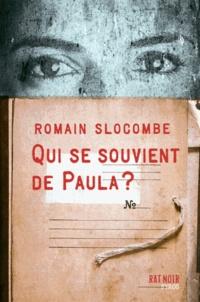 Romain Slocombe - Qui se souvient de Paula ?.