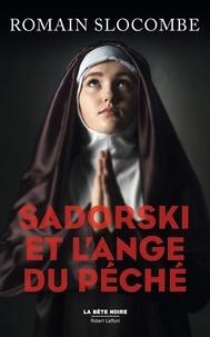 Romain Slocombe - LA BÊTE NOIRE  : Sadorski et l'ange du péché.