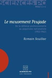 Romain Souillac - Le mouvement Poujade - De la défense professionnelle au populisme nationaliste (1953-1962).