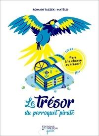 Romain Taszek et  Matélo - Le trésor du perroquet pirate.