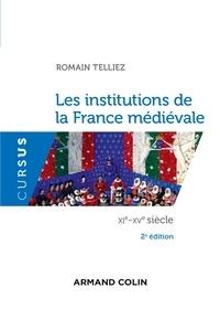Romain Telliez - Les institutions de la France médiévale - XIe-XVe siècle.
