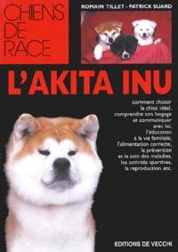 Romain Tillet et Patrick Suard - L'Akita-Inu.