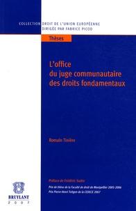 Romain Tinière - L'office du juge communautaire des droits fondamentaux.