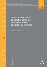 Romain Tinière - Question prioritaire de constitutionnalité et droit européen des droits de l'homme - Entre autonomie et convergence.