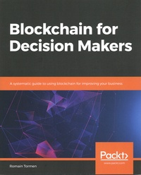 Blockchain for Decision Makers - Romain Tormen |