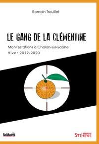 Romain Trouillet - Le Gang de la clémentine - Manifestations à Chalon-sur-Saône, hiver 2019-2020.