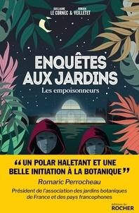 Romain Veilletet et Guillaume Le Cornec - Enquêtes aux jardins - Les empoisonneurs.