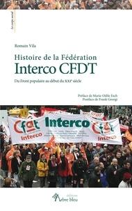 Romain Vila - Histoire de la Fédération Interco CFDT - Du Front populaire au début du XXIe siècle.