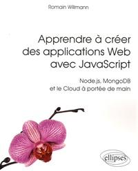 Apprendre à créer des applications Web avec JavaScript- Node.js, MongoDB et le Cloud à portée de main - Romain Willmann | Showmesound.org