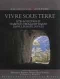 Marie-Elise Gardel - Vivre sous terre - Sites rupestres et habitats troglodytiques dans l'Europe du Sud.